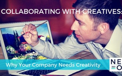 Collaborating with Creatives: Why Your Company Needs Creativity