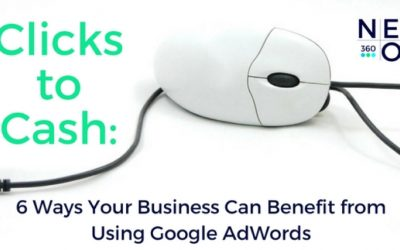Clicks to Cash: 6 Ways Your Business Can Benefit from Using Google AdWords