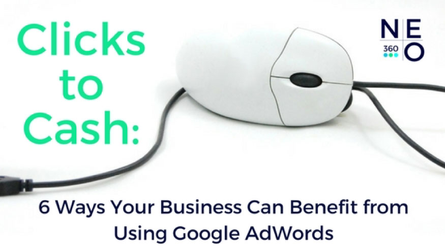 6 Ways Your Business Can Benefit from Using Google AdWords