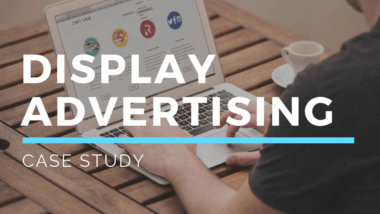 Display Advertising Case Study - NEO360.Digital