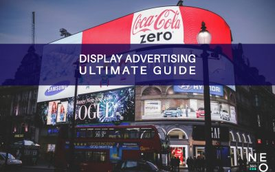 The Ultimate Guide To Display Advertising – 10 Things You Must Know