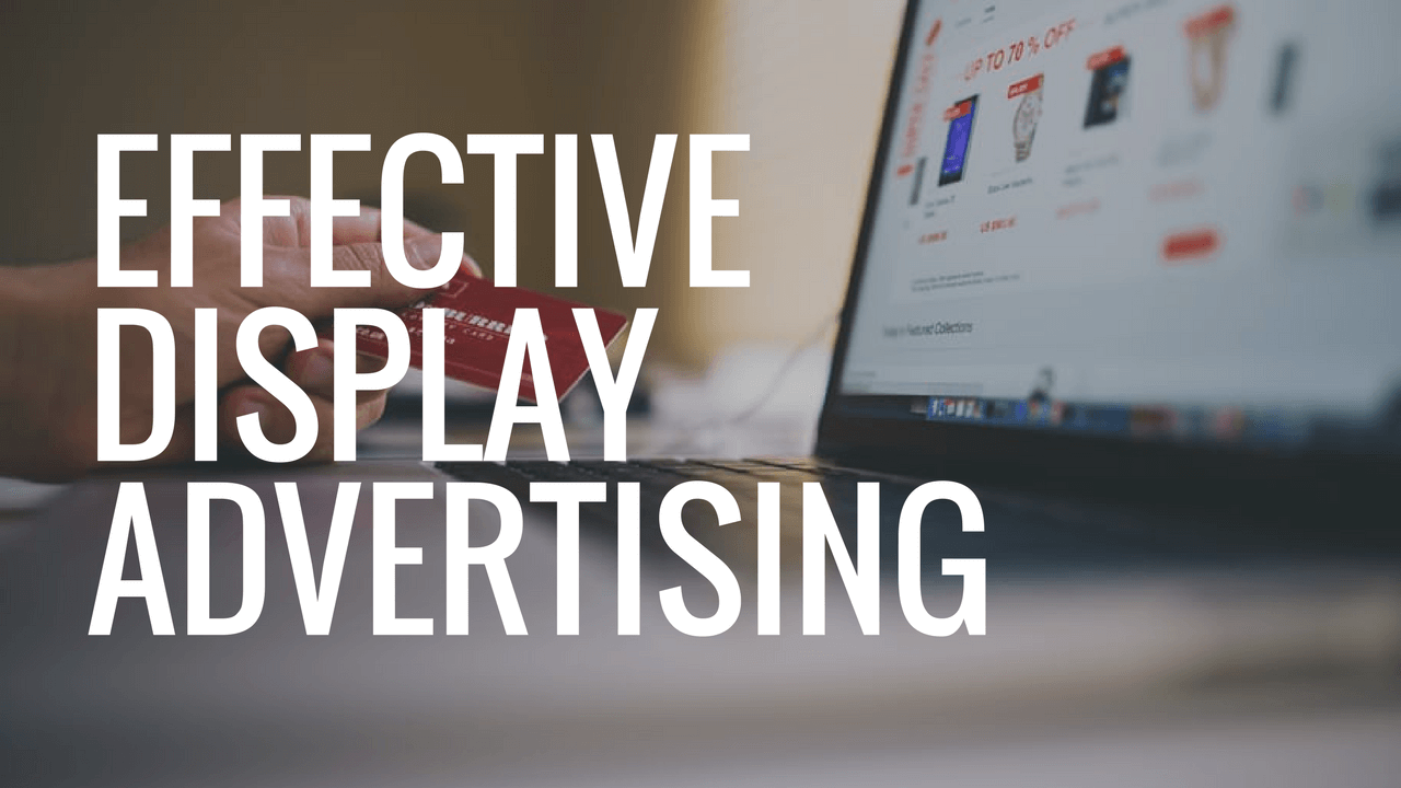 Benefits of display advertising: Why big brands Do It